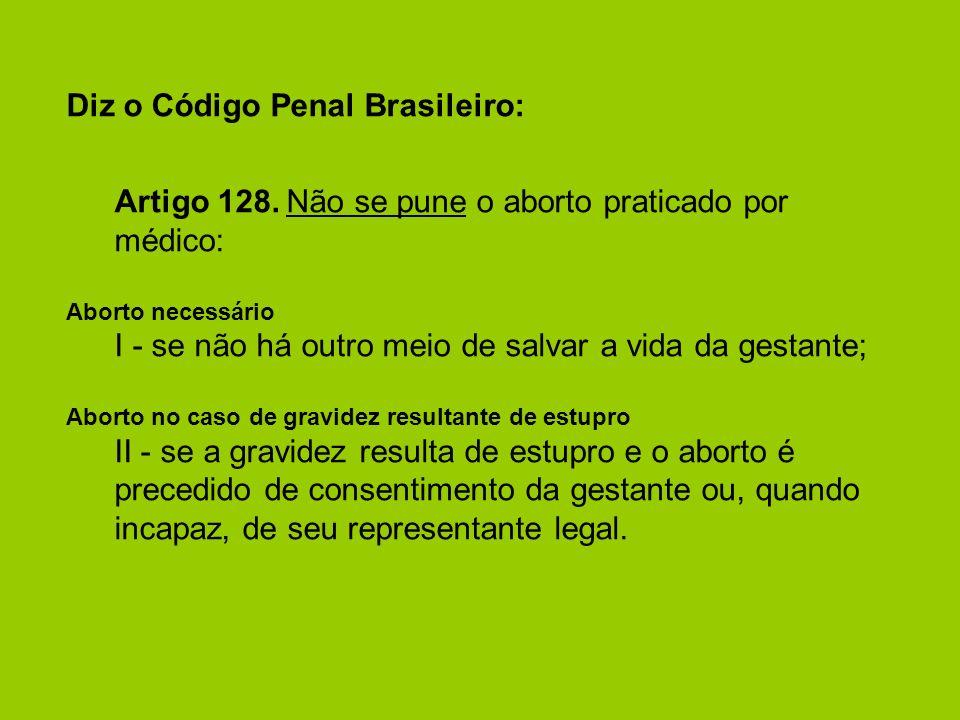 Diz o Código Penal Brasileiro:
