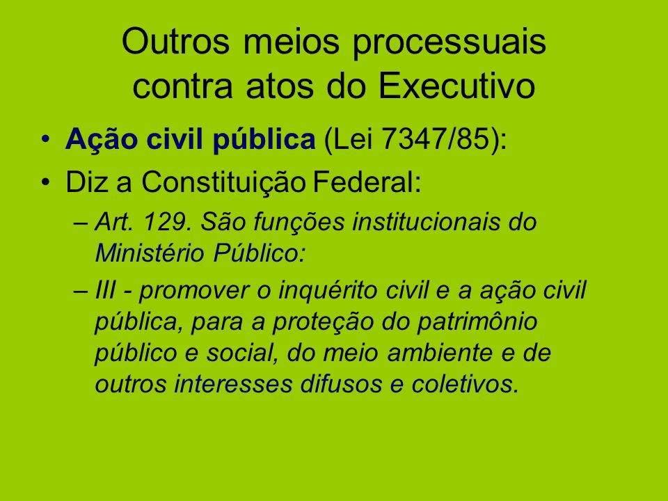 Outros meios processuais contra atos do Executivo