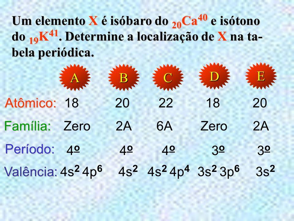 A B C D E Um elemento X é isóbaro do 20Ca40 e isótono