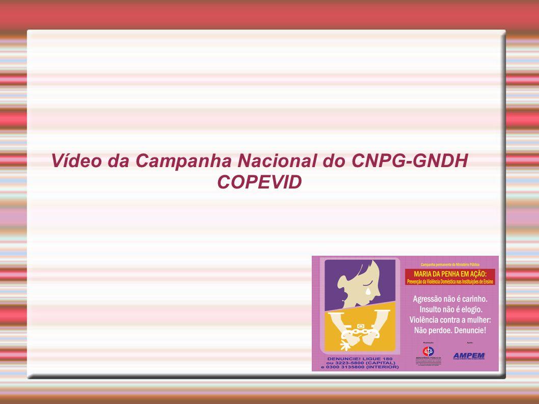 Vídeo da Campanha Nacional do CNPG-GNDH COPEVID