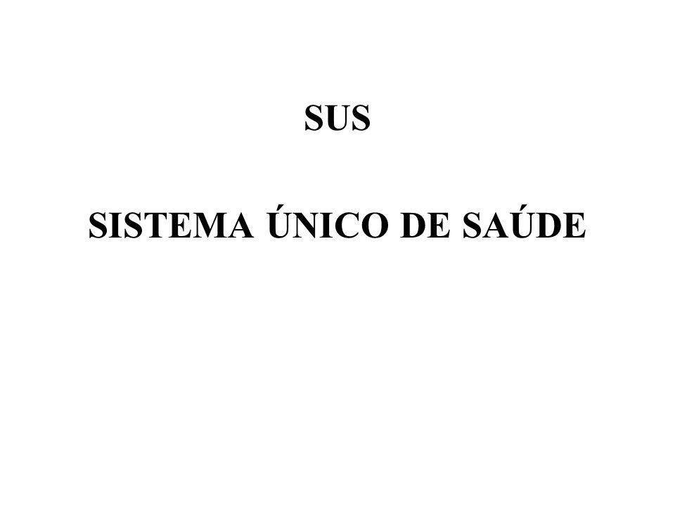 SUS SISTEMA ÚNICO DE SAÚDE