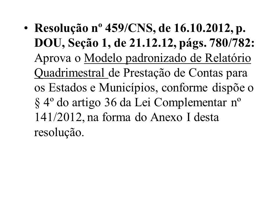 Resolução nº 459/CNS, de 16. 10. 2012, p. DOU, Seção 1, de 21. 12