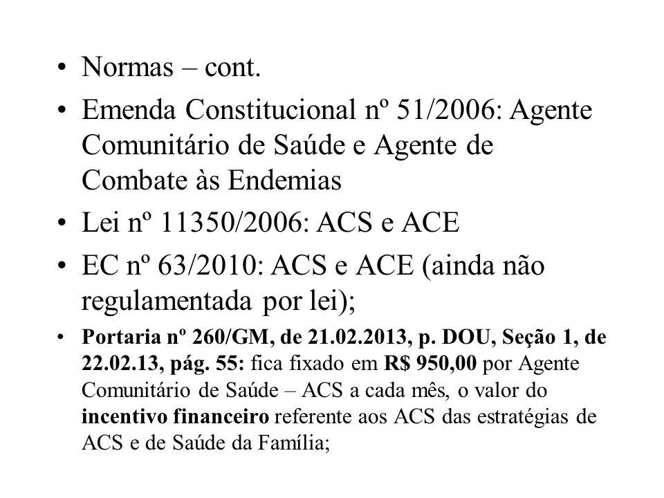 EC nº 63/2010: ACS e ACE (ainda não regulamentada por lei);