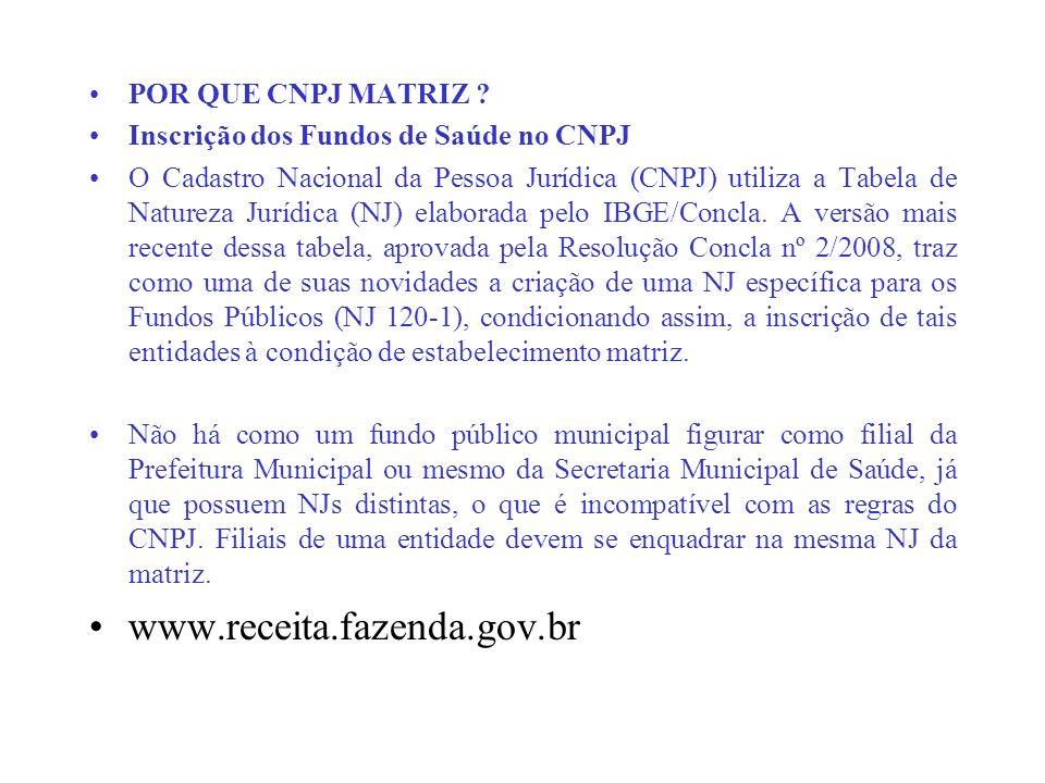 www.receita.fazenda.gov.br POR QUE CNPJ MATRIZ