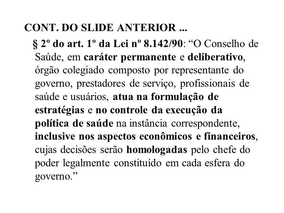 CONT. DO SLIDE ANTERIOR. § 2º do art. 1º da Lei nº 8