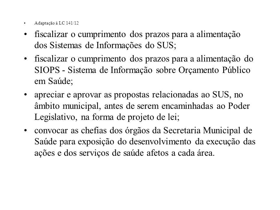 Adaptação à LC 141/12 fiscalizar o cumprimento dos prazos para a alimentação dos Sistemas de Informações do SUS;