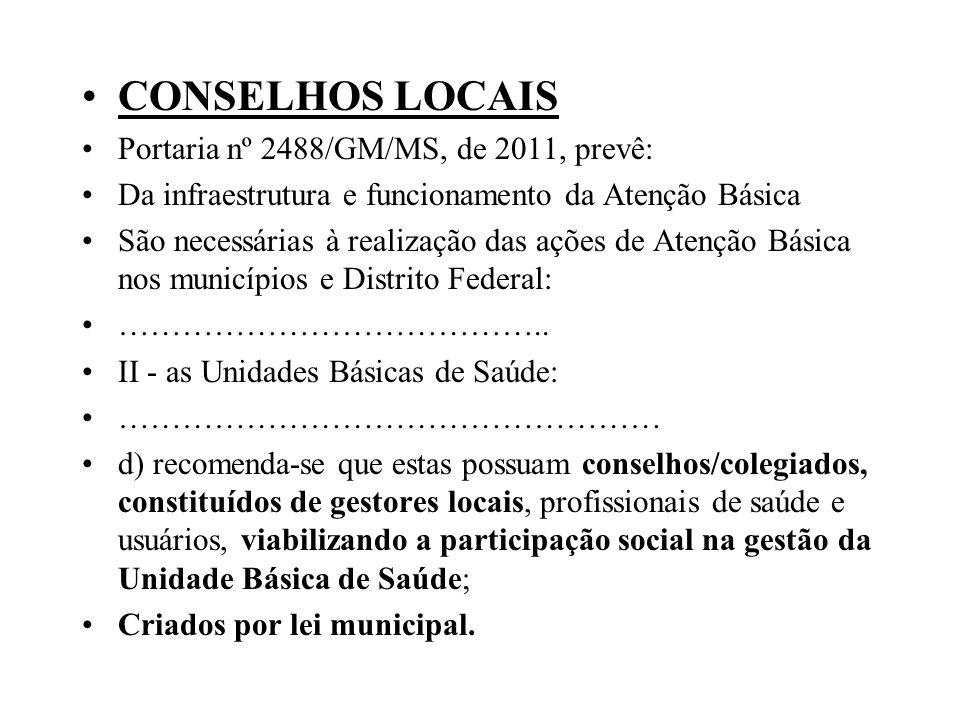 CONSELHOS LOCAIS Portaria nº 2488/GM/MS, de 2011, prevê: