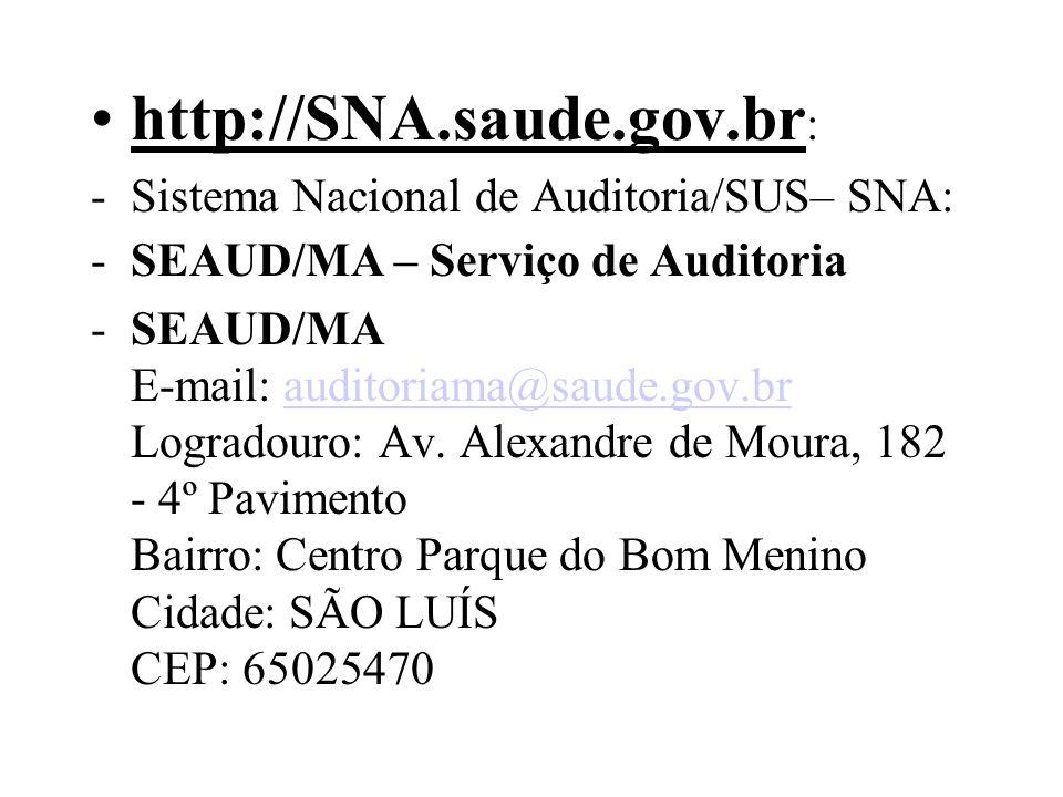 http://SNA.saude.gov.br: Sistema Nacional de Auditoria/SUS– SNA: