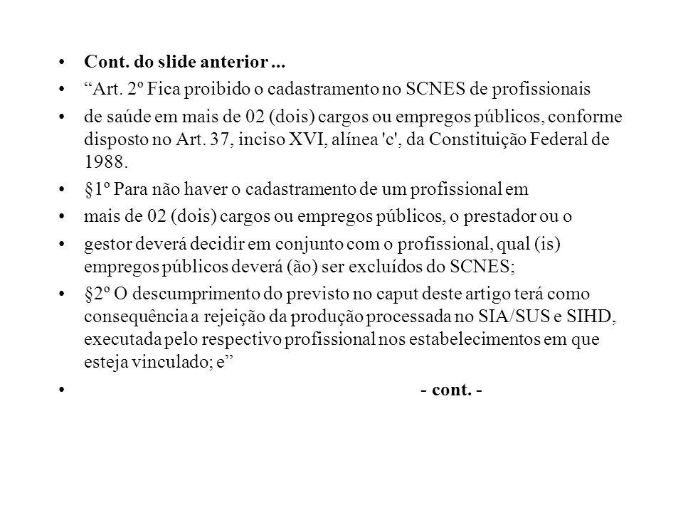Cont. do slide anterior ... Art. 2º Fica proibido o cadastramento no SCNES de profissionais.