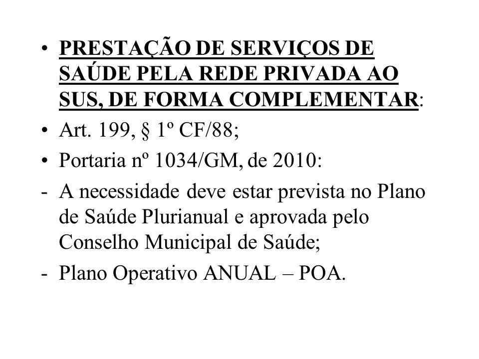 PRESTAÇÃO DE SERVIÇOS DE SAÚDE PELA REDE PRIVADA AO SUS, DE FORMA COMPLEMENTAR: