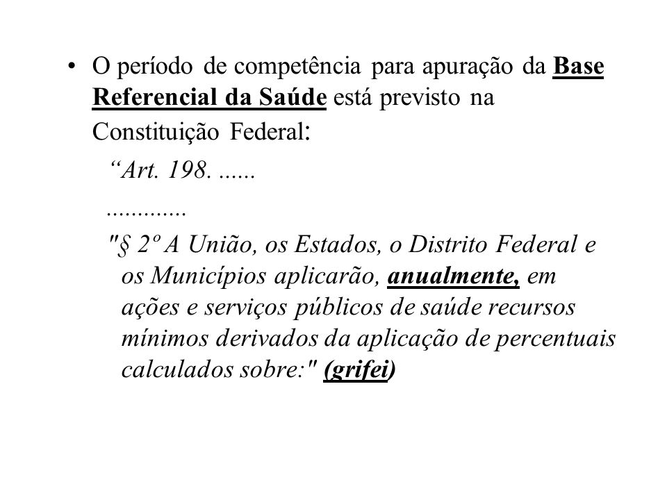 O período de competência para apuração da Base Referencial da Saúde está previsto na Constituição Federal: