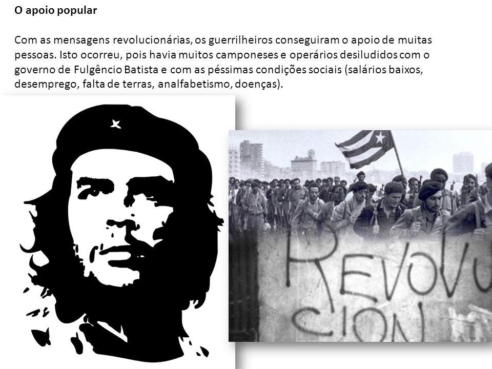 O apoio popular Com as mensagens revolucionárias, os guerrilheiros conseguiram o apoio de muitas pessoas.