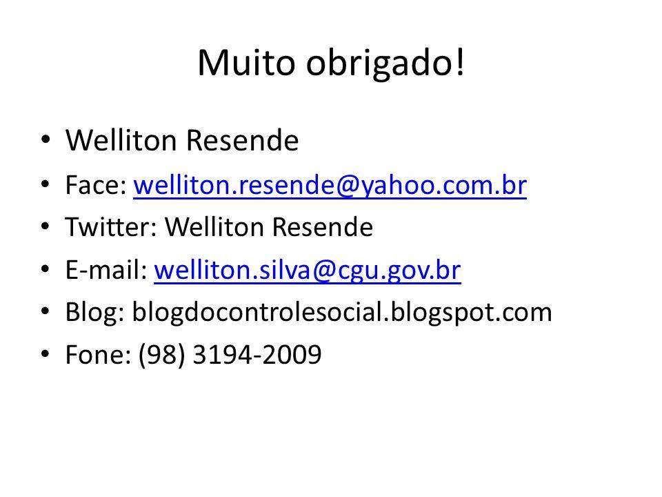 Muito obrigado! Welliton Resende Face: welliton.resende@yahoo.com.br