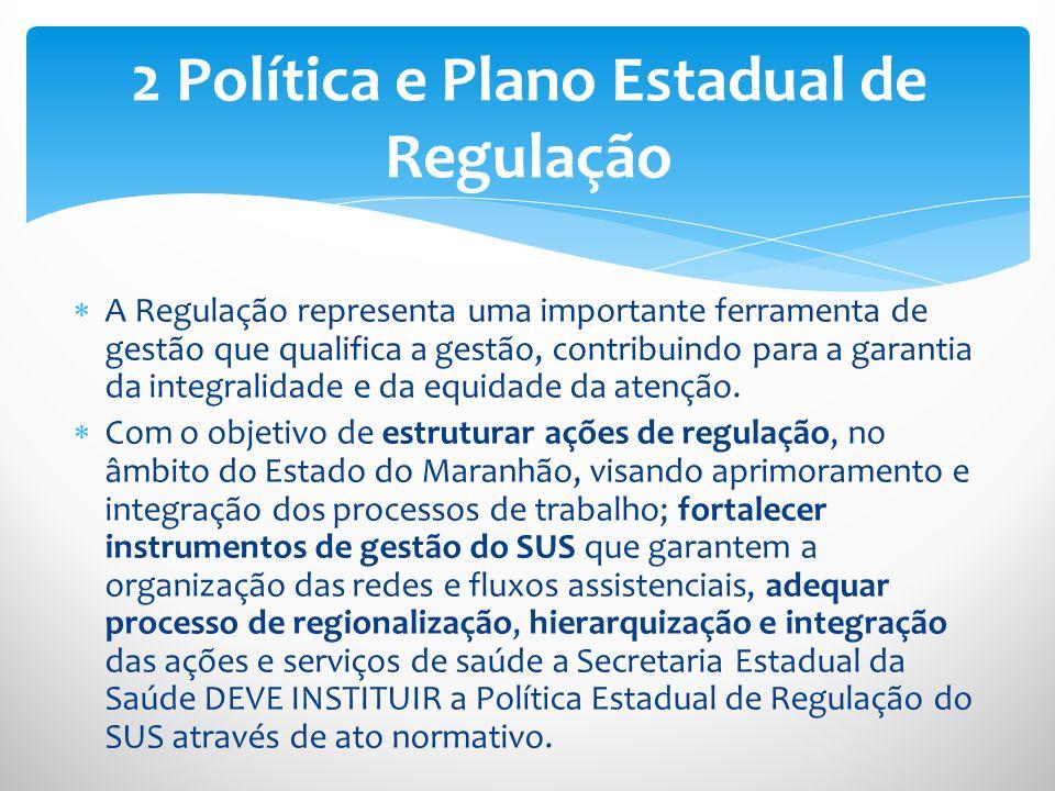 2 Política e Plano Estadual de Regulação