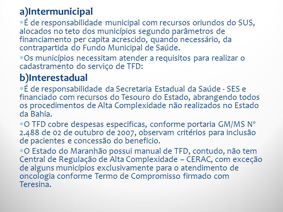 a)Intermunicipal b)Interestadual