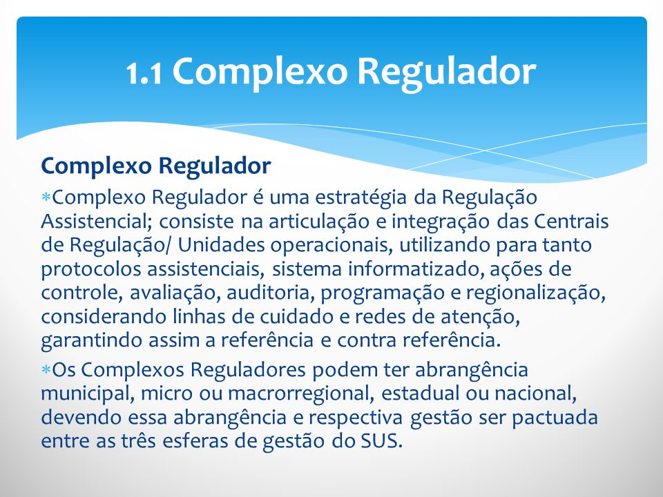 1.1 Complexo Regulador Complexo Regulador
