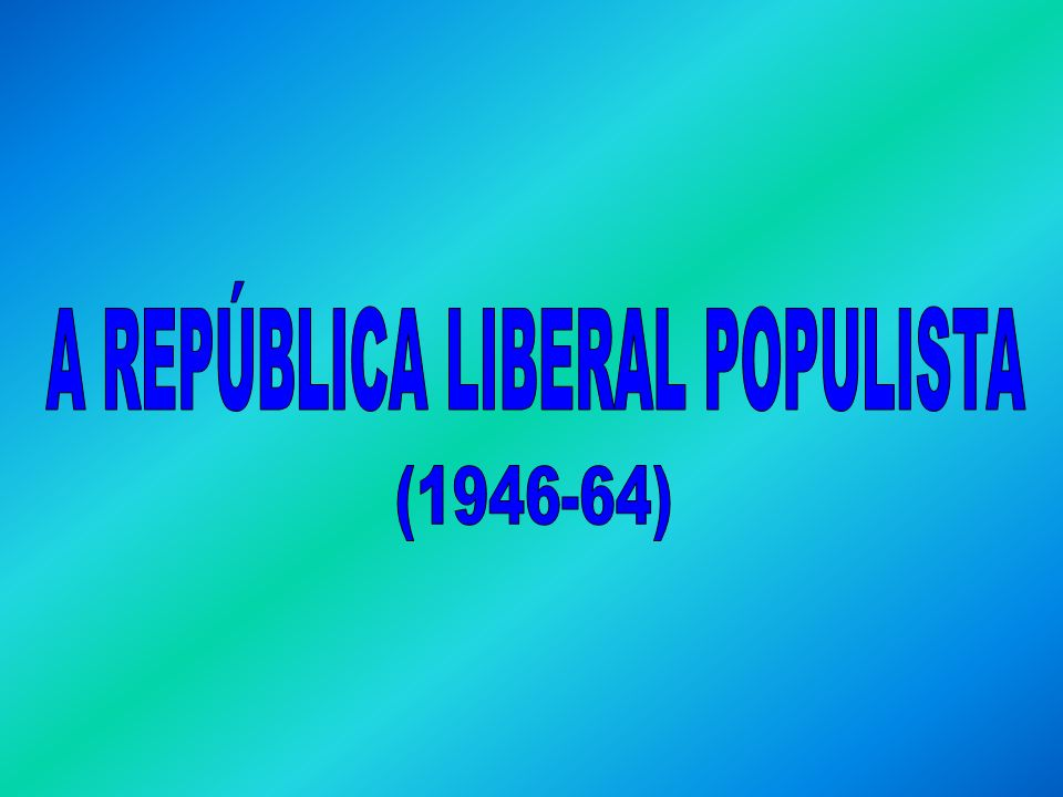 A REPÚBLICA LIBERAL POPULISTA