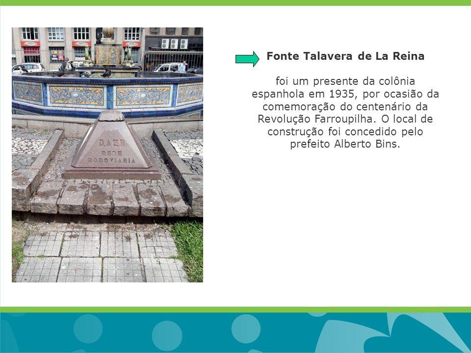 Fonte Talavera de La Reina foi um presente da colônia espanhola em 1935, por ocasião da comemoração do centenário da Revolução Farroupilha.