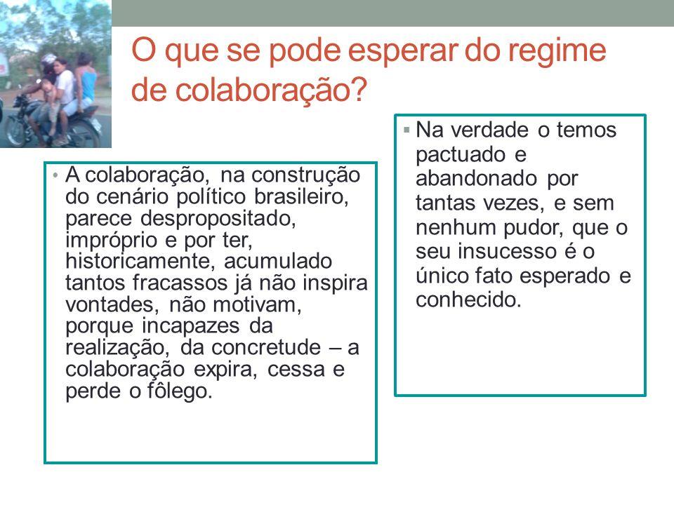 O que se pode esperar do regime de colaboração