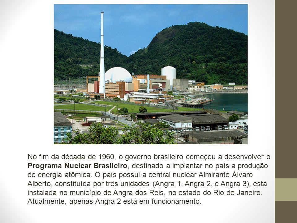 No fim da década de 1960, o governo brasileiro começou a desenvolver o Programa Nuclear Brasileiro, destinado a implantar no país a produção de energia atômica.