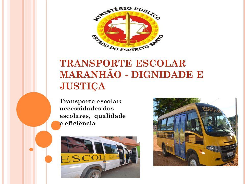 TRANSPORTE ESCOLAR MARANHÃO - DIGNIDADE E JUSTIÇA
