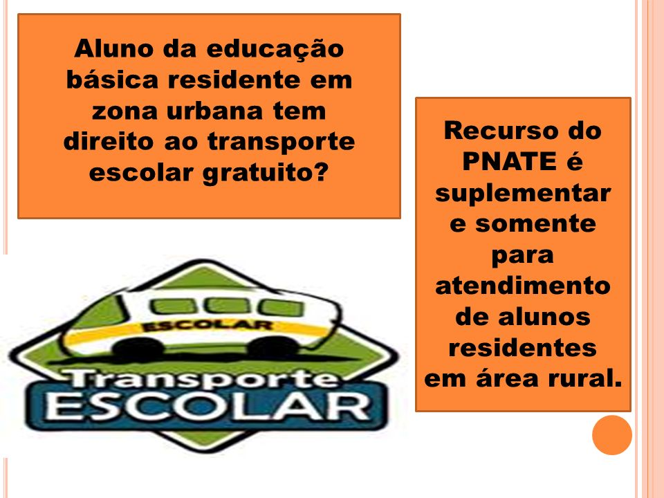 Aluno da educação básica residente em zona urbana tem direito ao transporte escolar gratuito