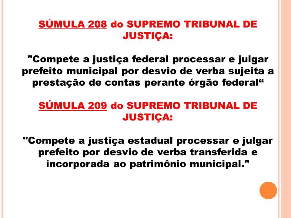 SÚMULA 208 do SUPREMO TRIBUNAL DE JUSTIÇA: