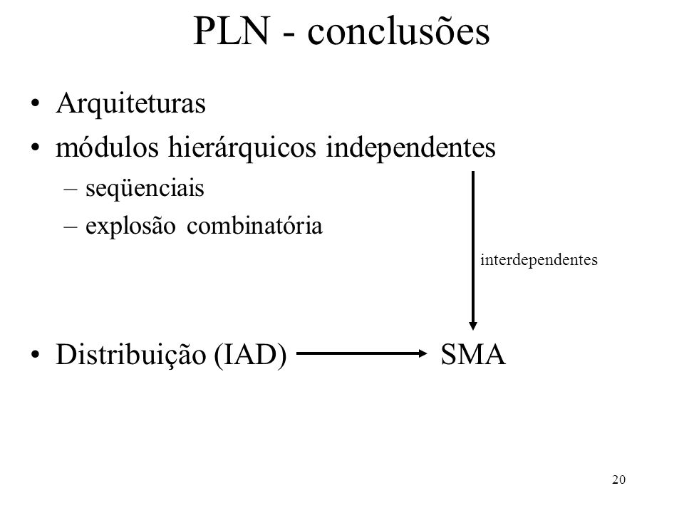 PLN - conclusões Arquiteturas módulos hierárquicos independentes