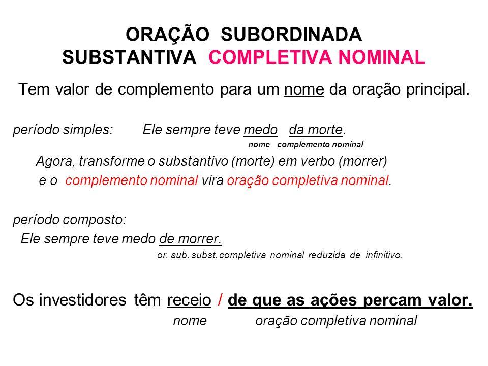 ORAÇÃO SUBORDINADA SUBSTANTIVA COMPLETIVA NOMINAL