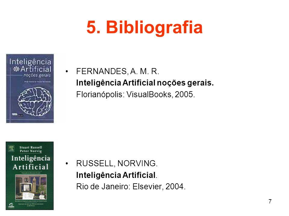 5. Bibliografia FERNANDES, A. M. R.