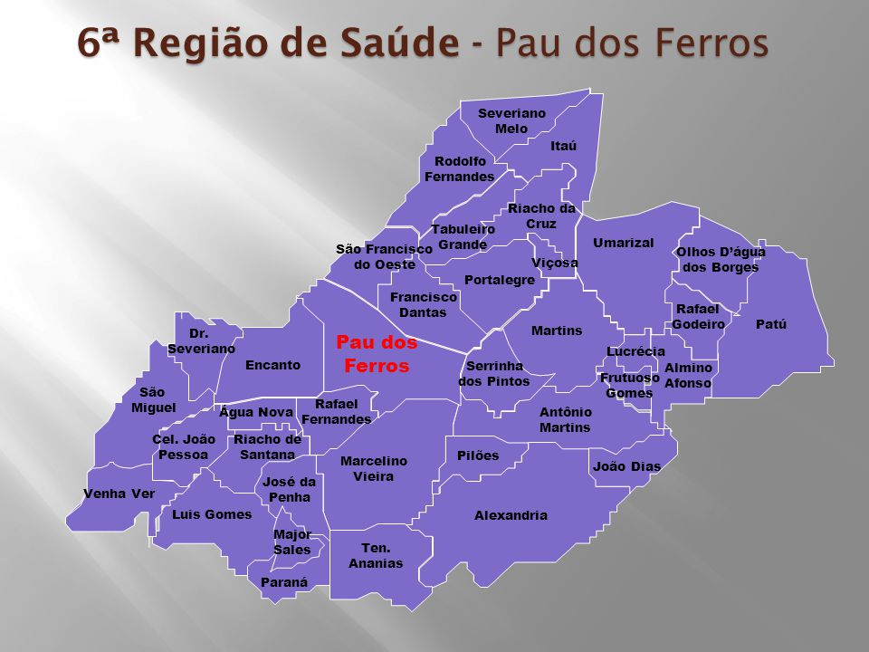 6ª Região de Saúde - Pau dos Ferros