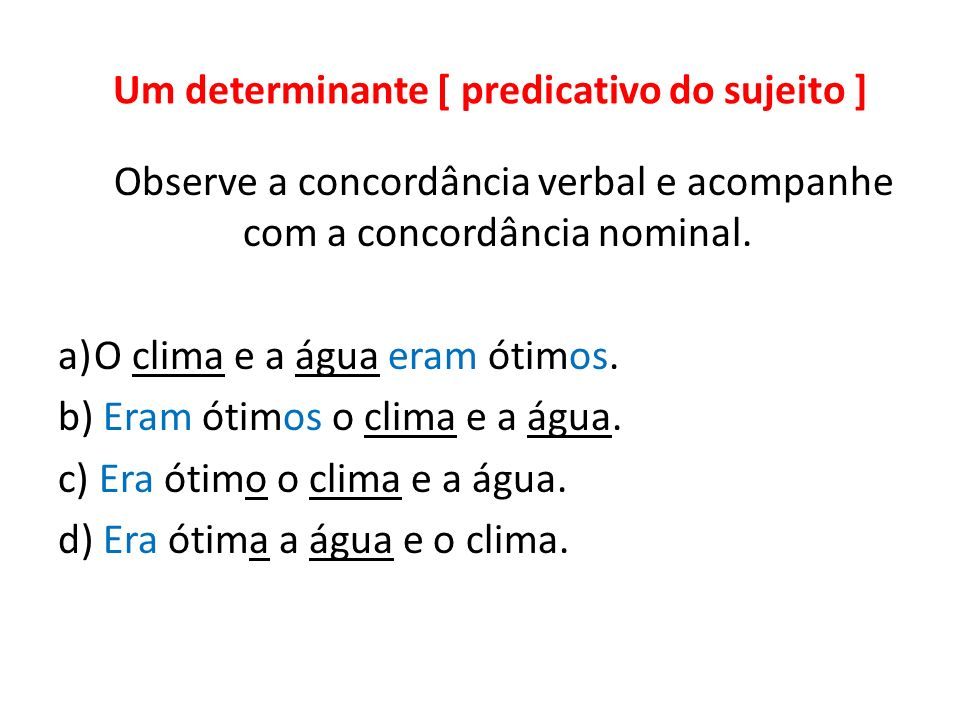 Um determinante [ predicativo do sujeito ]
