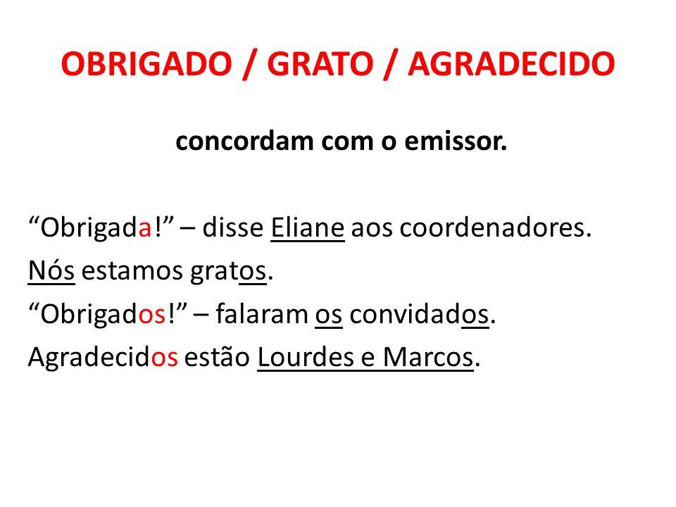 OBRIGADO / GRATO / AGRADECIDO