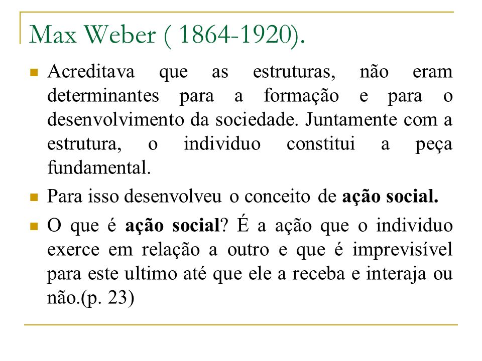Max Weber ( 1864-1920).