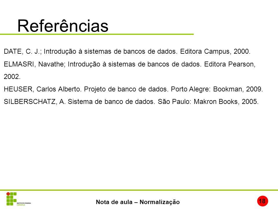 ReferênciasDATE, C. J.; Introdução à sistemas de bancos de dados. Editora Campus, 2000.