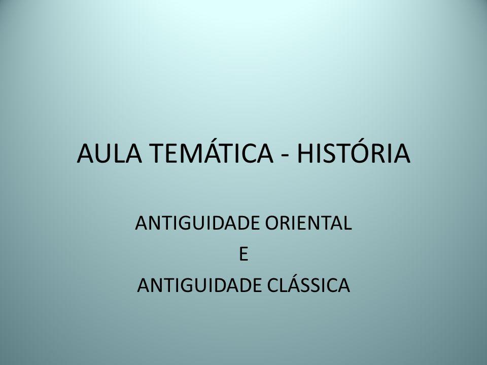 AULA TEMÁTICA - HISTÓRIA