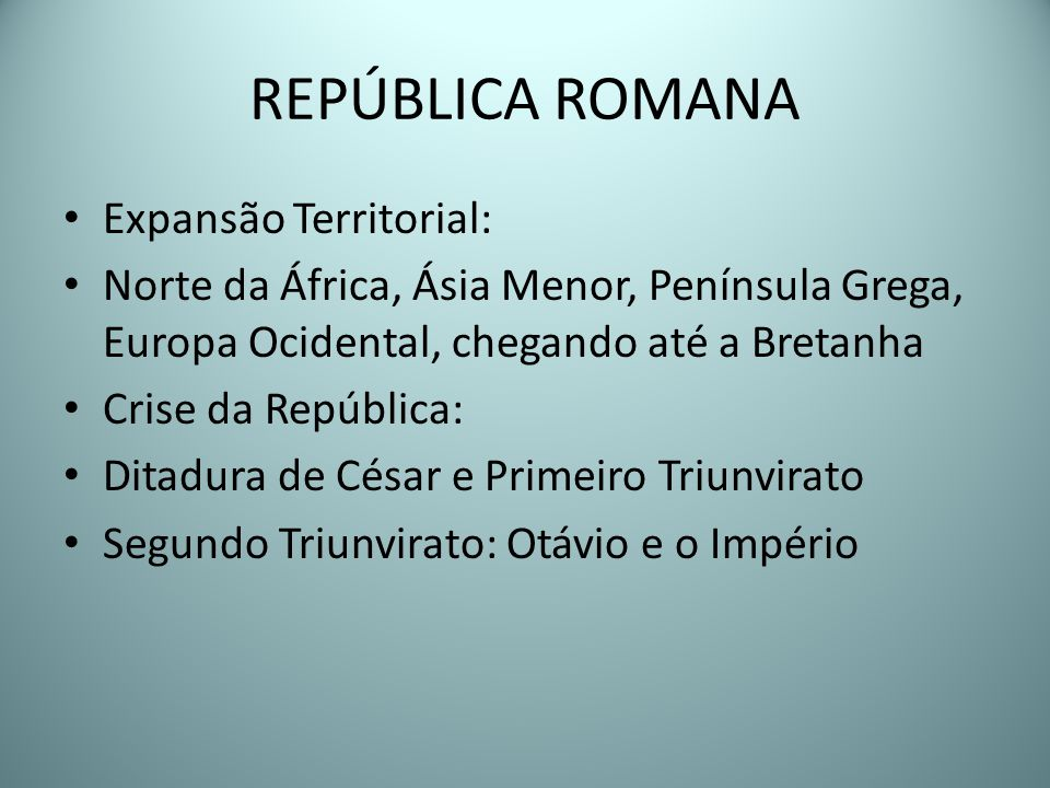 REPÚBLICA ROMANA Expansão Territorial: