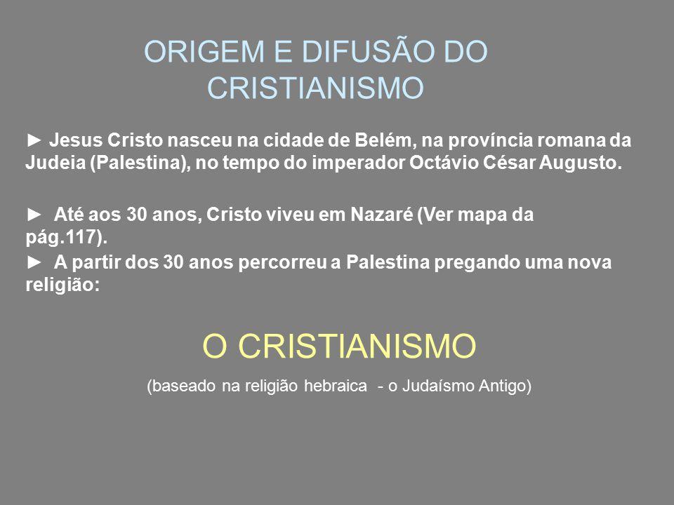 O CRISTIANISMO ORIGEM E DIFUSÃO DO CRISTIANISMO