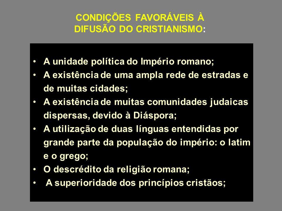 CONDIÇÕES FAVORÁVEIS À DIFUSÃO DO CRISTIANISMO: