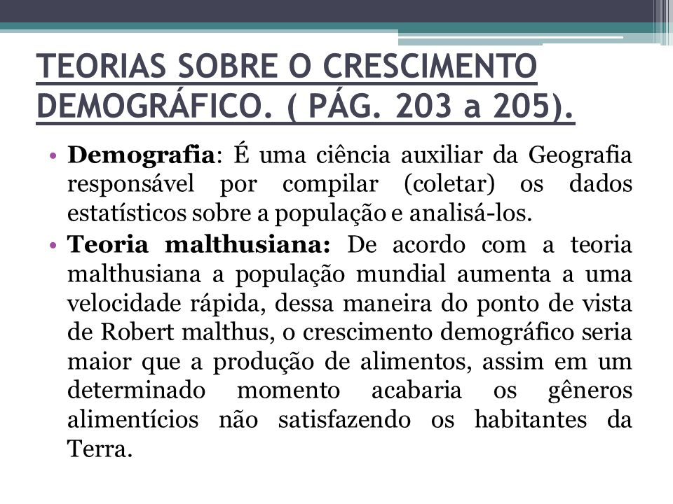 TEORIAS SOBRE O CRESCIMENTO DEMOGRÁFICO. ( PÁG. 203 a 205).