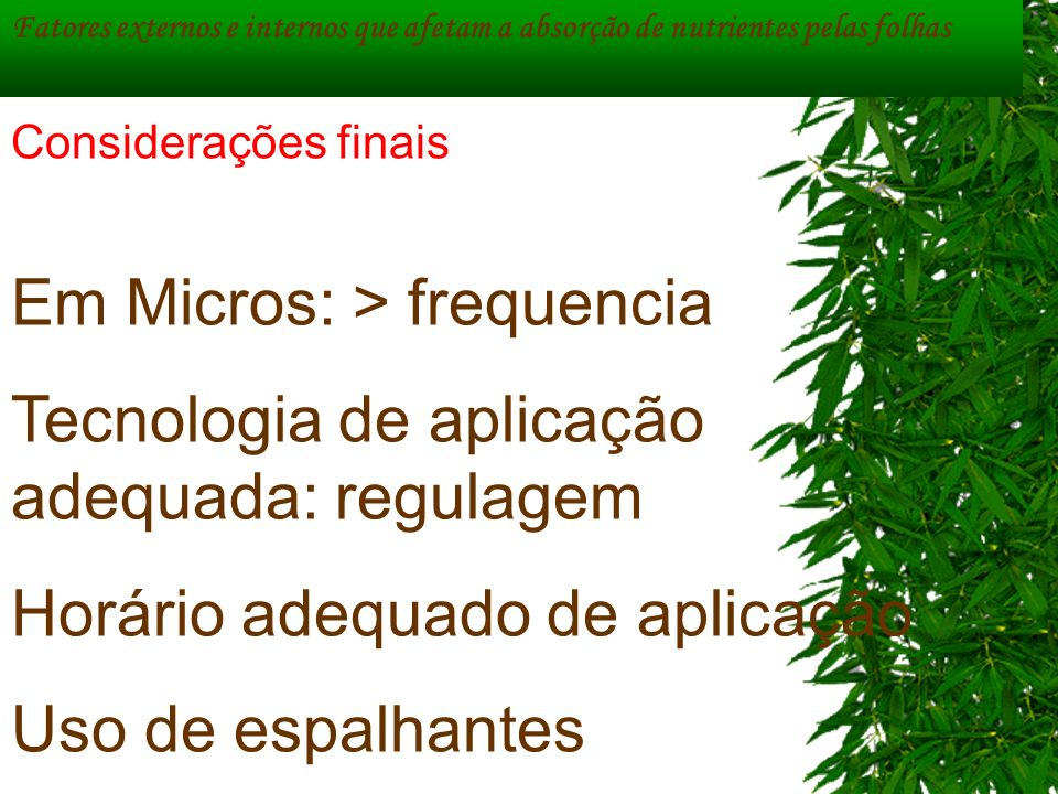 Em Micros: > frequencia Tecnologia de aplicação adequada: regulagem