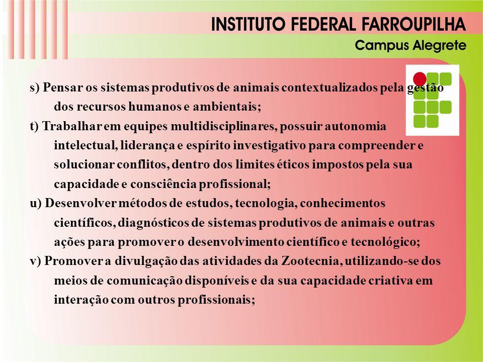 s) Pensar os sistemas produtivos de animais contextualizados pela gestão dos recursos humanos e ambientais;