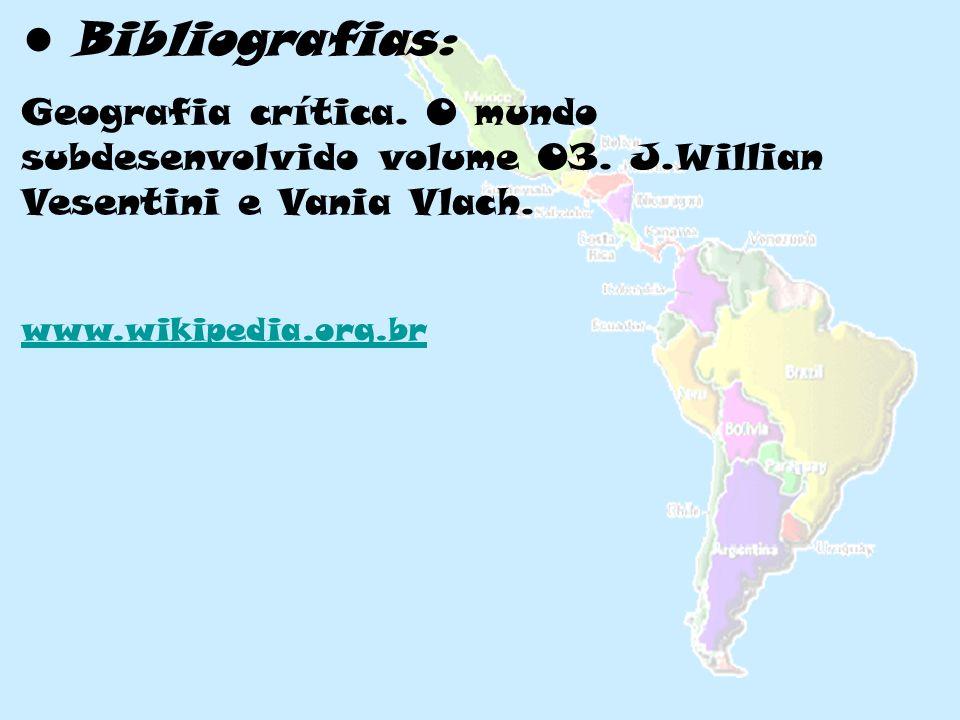 • Bibliografias: Geografia crítica. O mundo subdesenvolvido volume 03. J.Willian Vesentini e Vania Vlach.