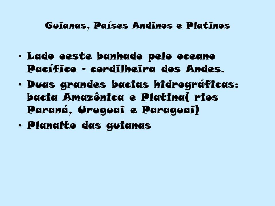 Guianas, Países Andinos e Platinos