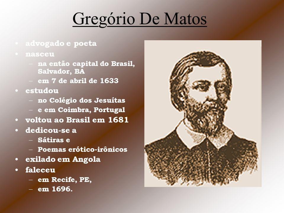 Gregório De Matos advogado e poeta nasceu estudou