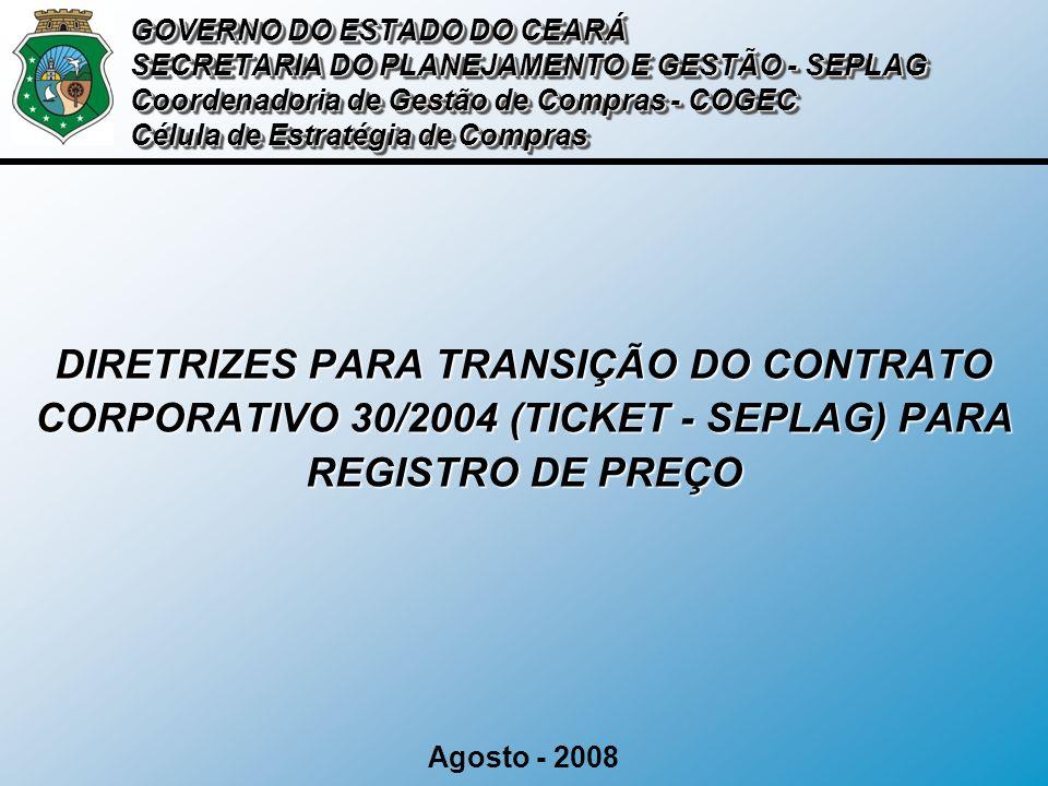 GOVERNO DO ESTADO DO CEARÁ SECRETARIA DO PLANEJAMENTO E GESTÃO - SEPLAG Coordenadoria de Gestão de Compras - COGEC Célula de Estratégia de Compras