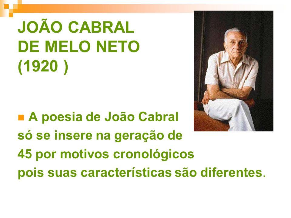 JOÃO CABRAL DE MELO NETO (1920 )