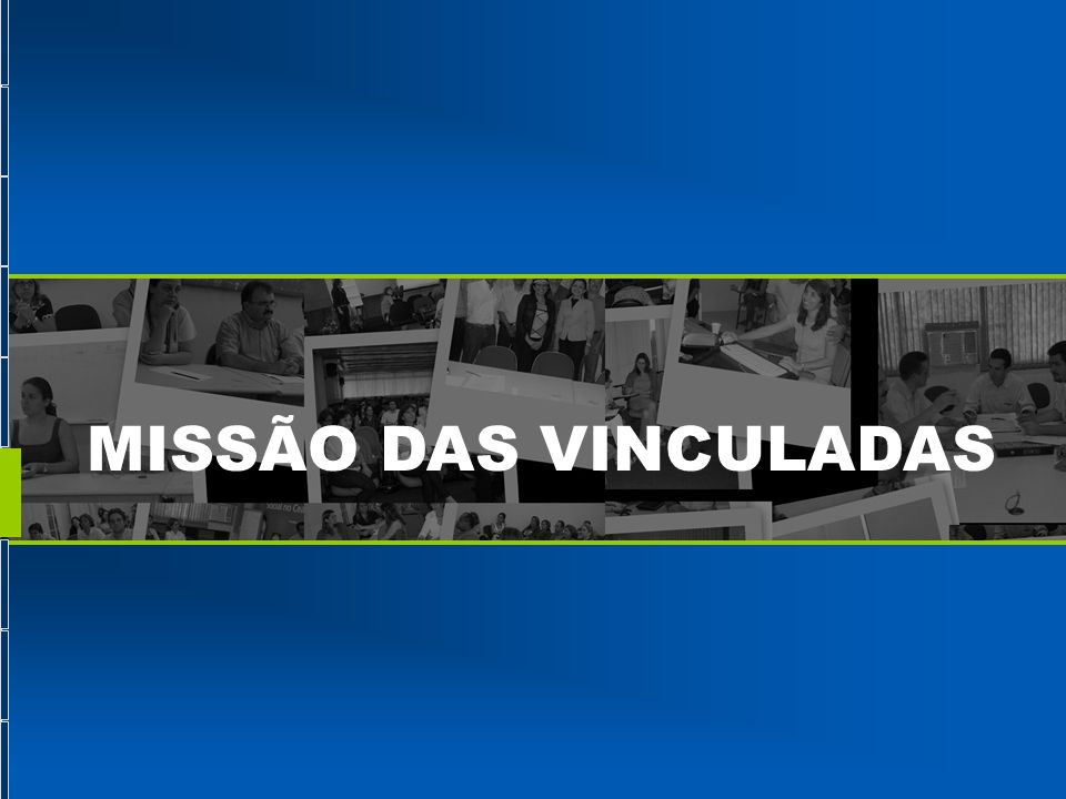 MISSÃO DAS VINCULADAS