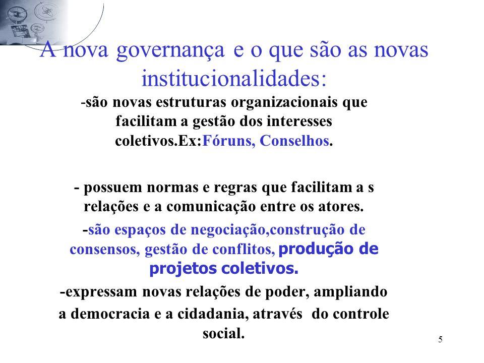 A nova governança e o que são as novas institucionalidades: