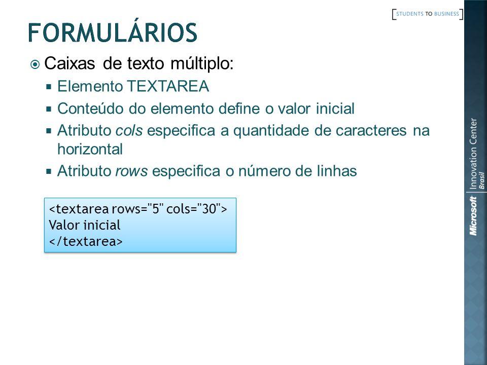 Formulários Caixas de texto múltiplo: Elemento TEXTAREA